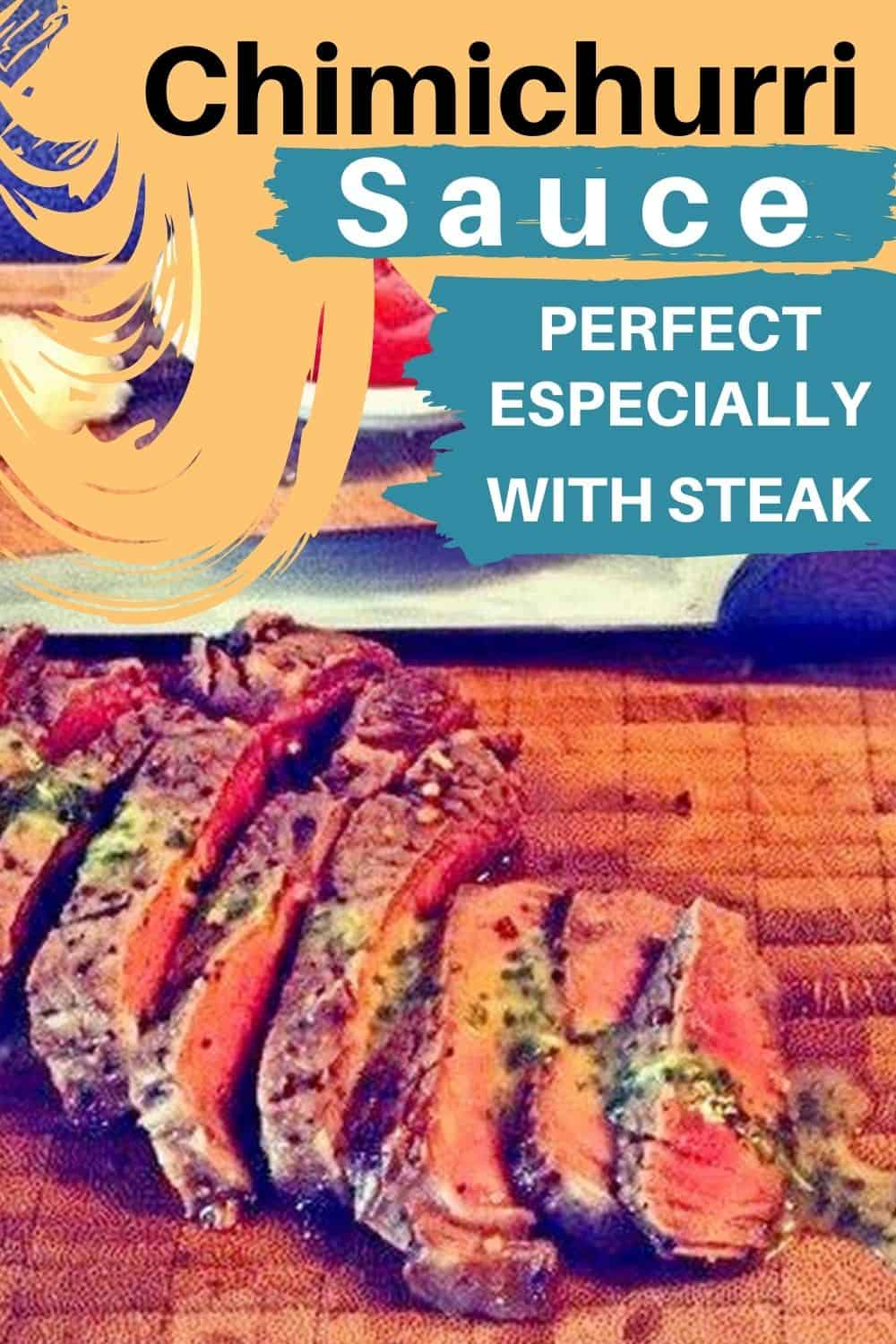 Slices of steak with Chimichurri Sauce