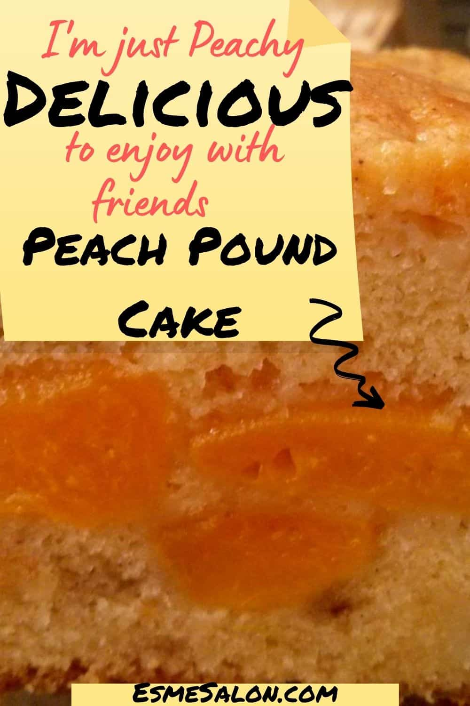 Peach Pound Cake I'm just peachy