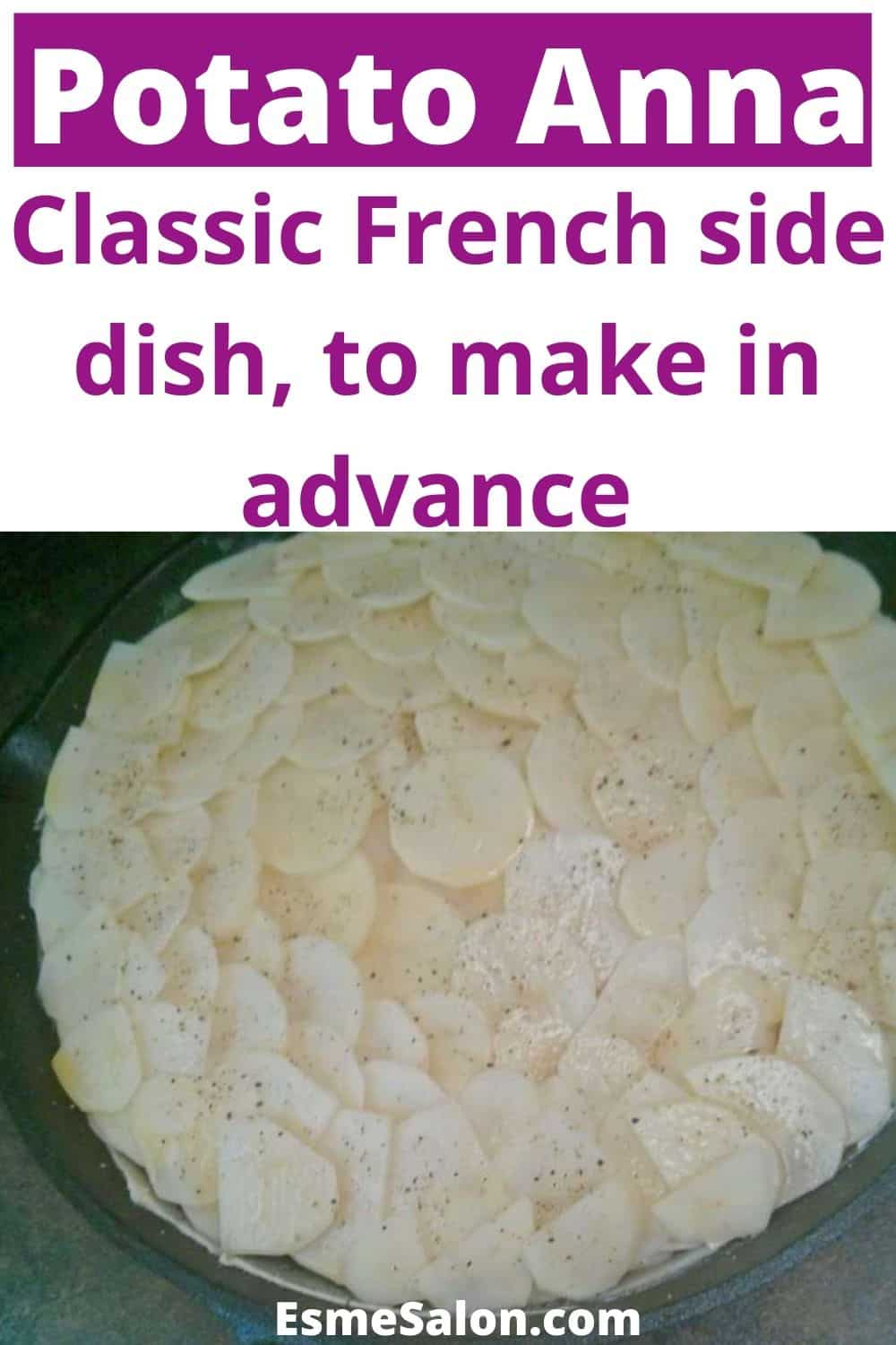 A classic French dish and can be made in advance - Potato Anna