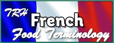 Nazley's French Food Terminology List