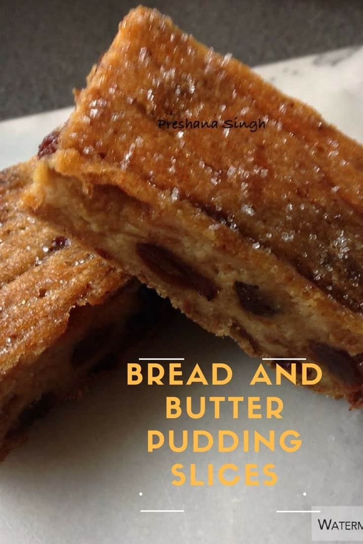Preshana's Bread and Butter Pudding Slices
