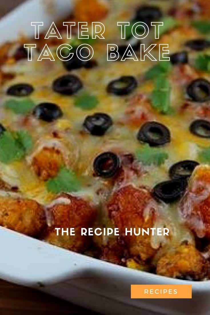 ater Tot Taco Bake