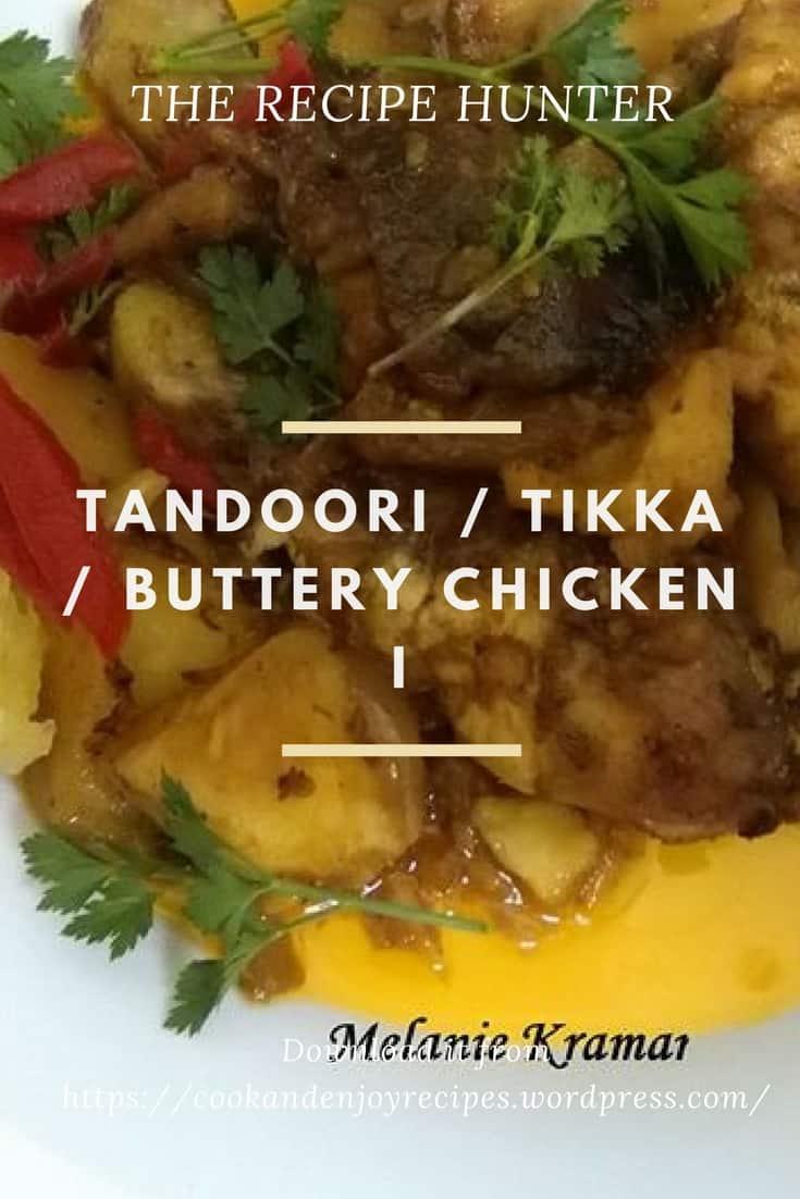 Melanie's Tandoori / Tikka / Buttery Chicken