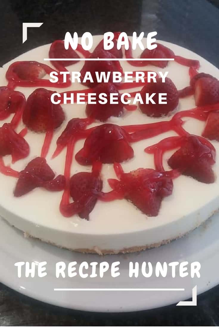 Feriel's No Bake Strawberry Cheesecake