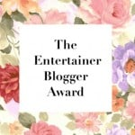 Flower background with the words The Entertainer Blogger Award