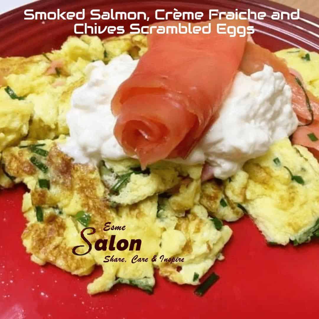 Smoked Salmon, Crème Fraiche and Chives Scrambled Eggs