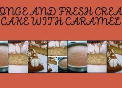 Simple Light Sponge and Fresh Cream Cake with Caramel