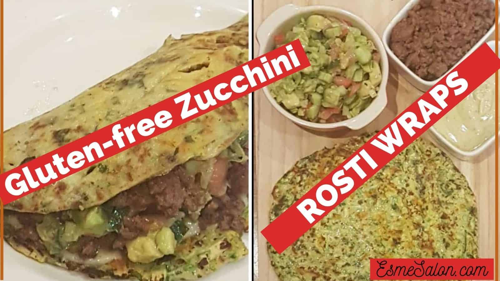 Gluten-free Zucchini Rosti Wraps with Veggies