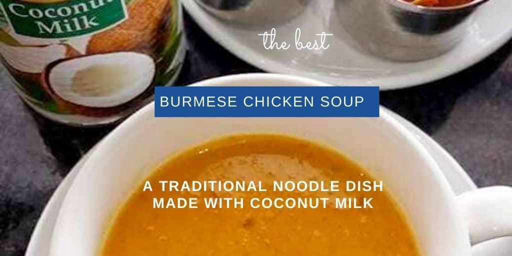 The Best Burmese Chicken Soup