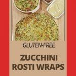 Zucchini Rosti Wraps