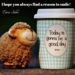 I hope you always find a reason to smile!