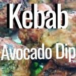 Oven Kebab with Avocado Dip