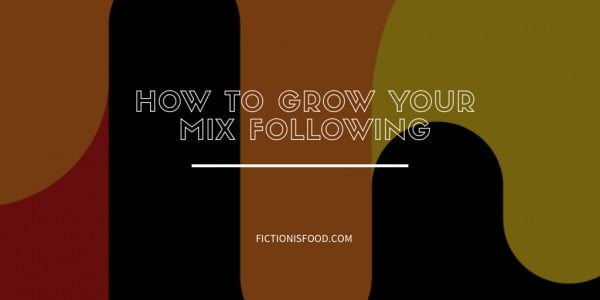 How to Grow Your Mix Following