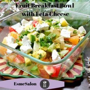 Fruit Breakfast Bowl with Feta Cheese