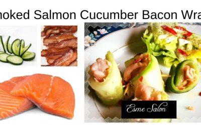 Salmon Cucumber Bacon Wraps