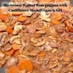Wonderful Vegan and GF Mushroom Walnut Bourguignon