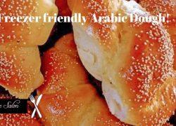 Freezer friendly Arabic Dough