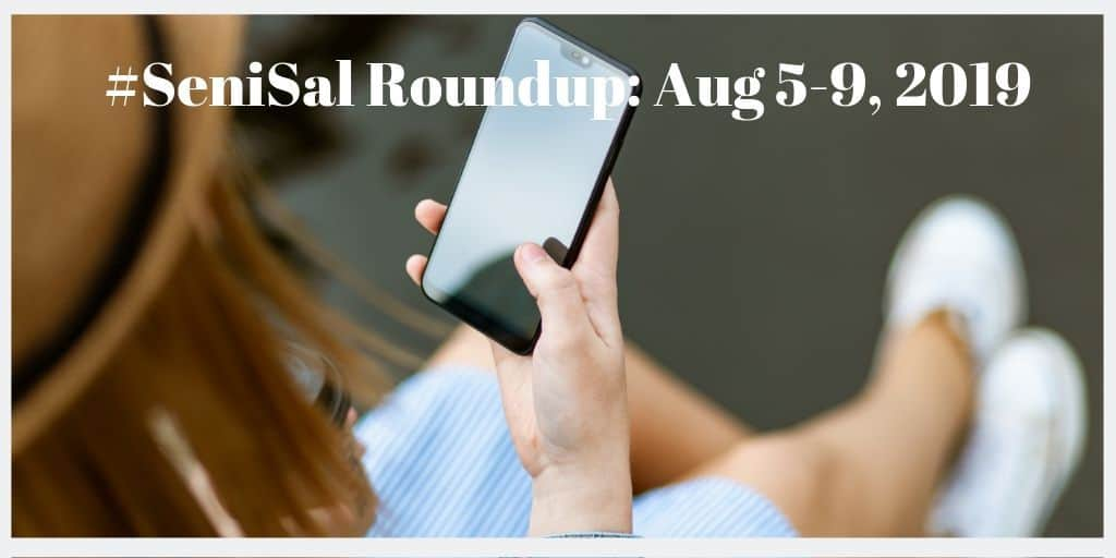 #SeniSal Roundup: Aug 5-9, 2019 Lady sitting an holding Mobile