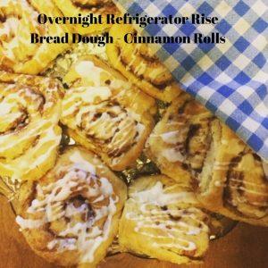 Overnight Refrigerator Rise Bread Dough - Cinnamon Rolls