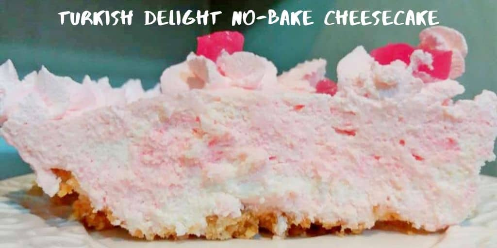 Turkish Delight No-Bake Cheesecake