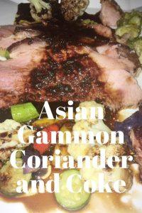 Asian Gammon Coriander and Coke