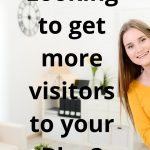 Looking to get more visitors to your Blog?