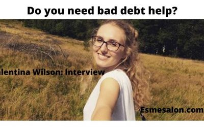 Valentina Wilson: Interview Do you need bad debt help?