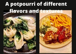 potpourri of different flavors and textures
