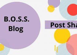 B.O.S.S. Blog Post Share 1