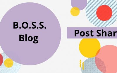 B.O.S.S. Blog Post Share 1