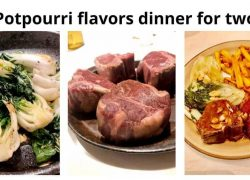 Potpourri flavors dinner for two