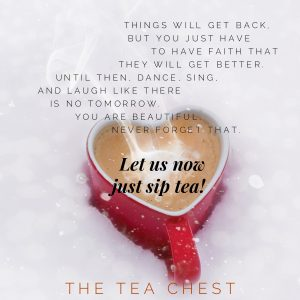 "Heart shaped cup of tea with the words ""Let us now just sip tea!"""