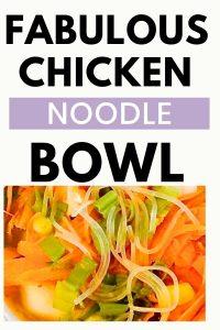 Fabulous Chicken Noodle Bowl