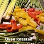 Oven Roasted Fresh Vegetables