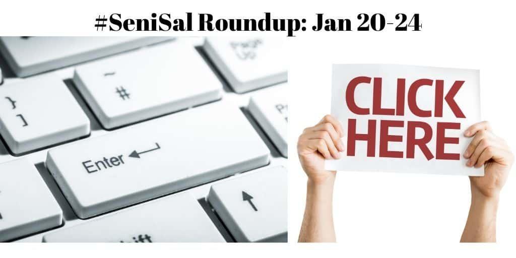 #SeniSal Roundup: Jan 20-24