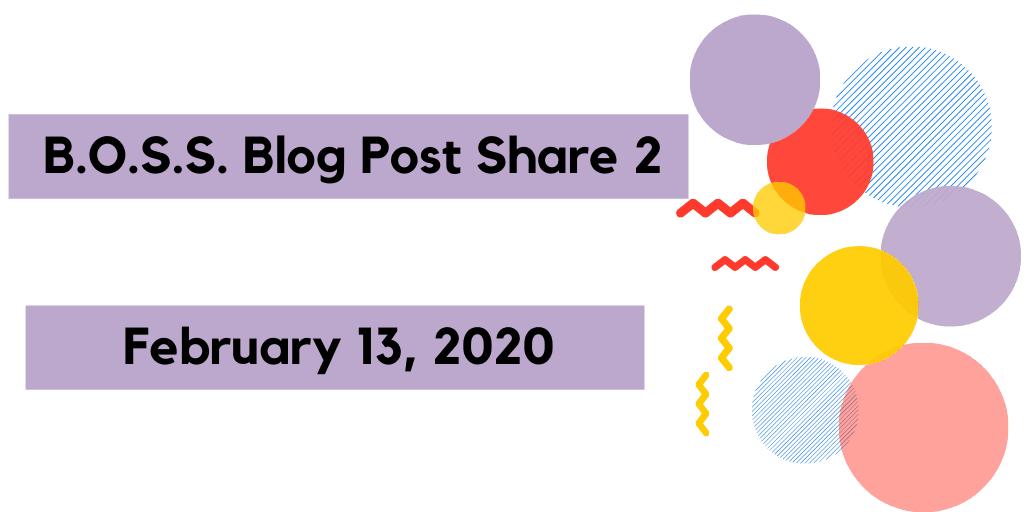 B.O.S.S. Blog Post Share #2