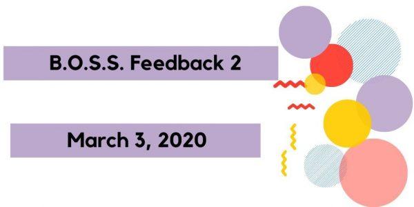 B.O.S.S. Feedback 2 March 3, 2020