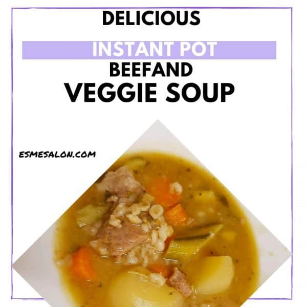 Instant pot Beef and Veggie Soup recipe