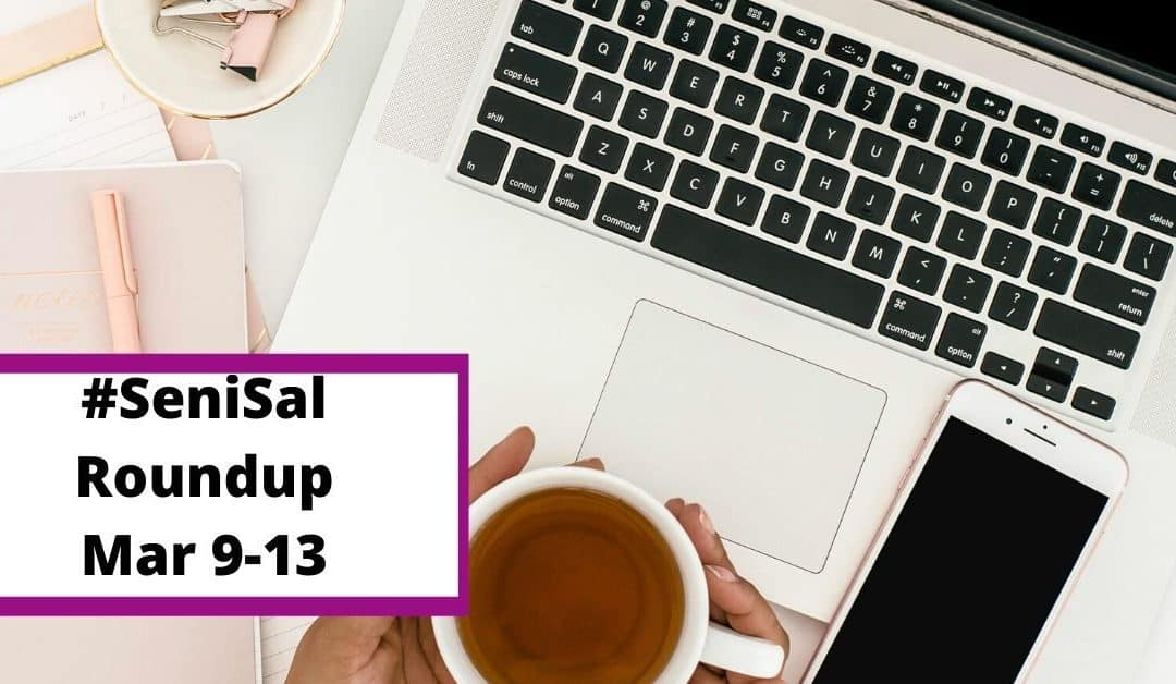 #SeniSal Roundup: Mar 9-13