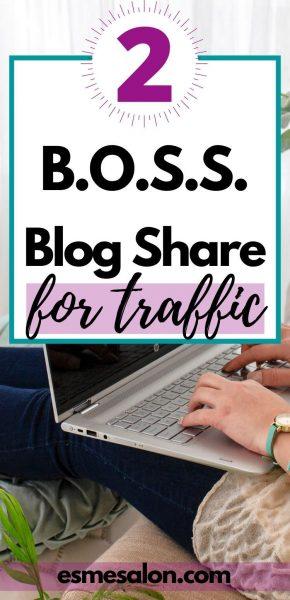 B.O.S.S. Blog Share for more traffic