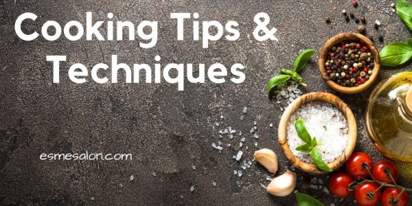 Interesting Cooking Tips & Techniques
