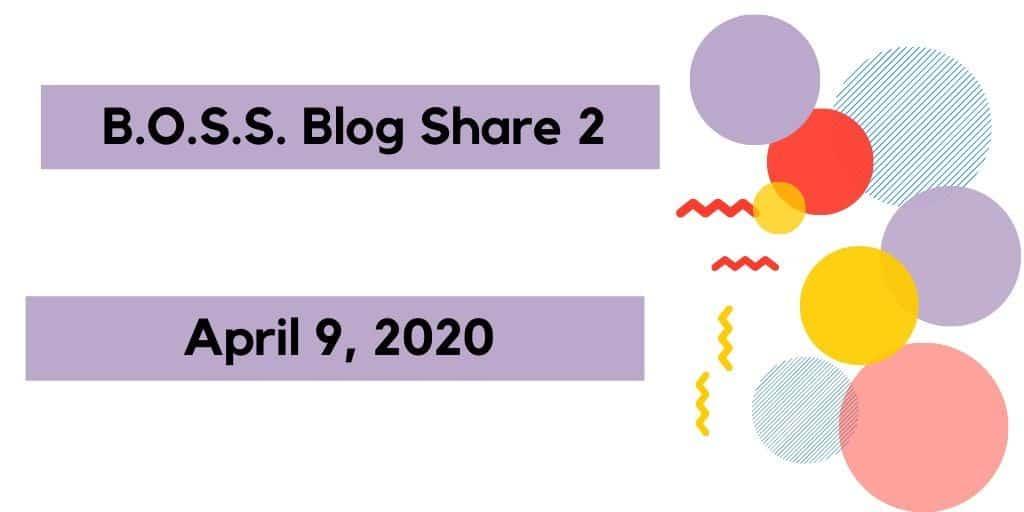 B.O.S.S. Blog Share April 9, 2020
