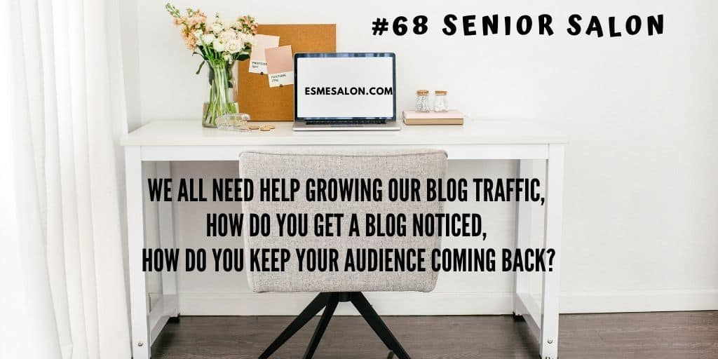 #68 Senior Keep blog growing and keep audience