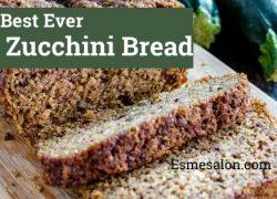 The Best Ever Zucchini Bread