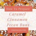 Caramel Cinnamon Pecan Buns