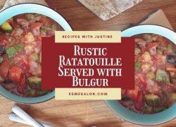 Rustic Ratatouille Served with Bulgur