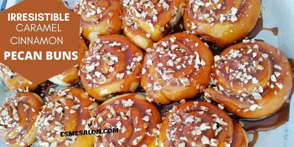 Caramel Cinnamon Pecan Buns ~ Esme Salon