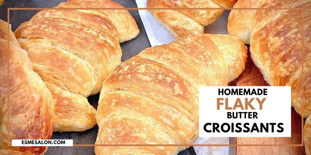 Homemade Flaky Butter Croissants