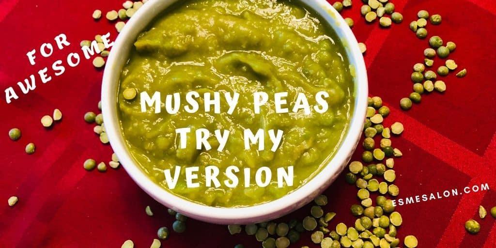 My version of Mushy Peas
