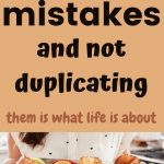 Learn from your mistakes, do not duplicate them